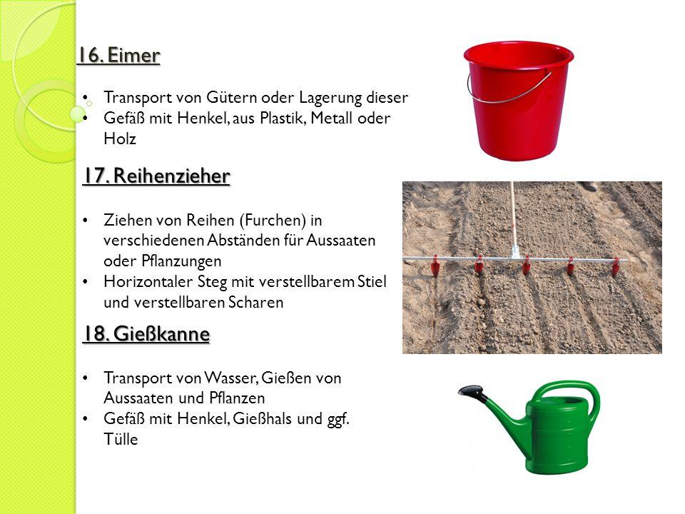 19.Schubkarre Transport von Geräten, Pflanzen, Boden, Wildkraut etc.