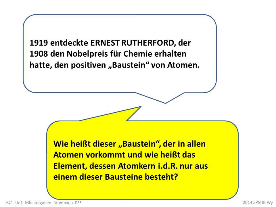 """1919 entdeckte ERNEST RUTHERFORD, der 1908 den Nobelpreis für Chemie erhalten hatte, den positiven """"Baustein von Atomen."""