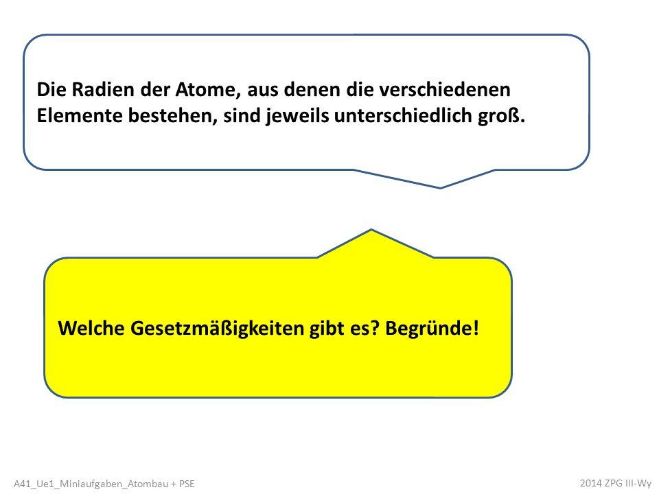Die Atomradien steigen im PSE in einer Gruppe von oben nach unten, da mehr Elektronenschalen vorhanden sind.