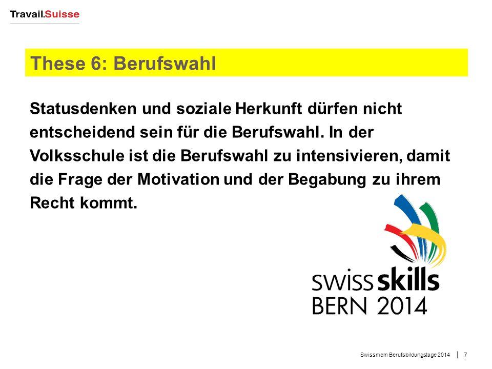 These 7: Allgemeinbildung Damit die Lehre attraktiv bleibt, hat die Berufsbildung die Allgemeinbildung und den Zugang zu den Fremdsprachen zu verbessern.