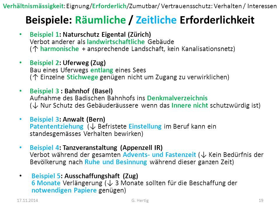 Beispiele Persönliche Erforderlichkeit Beispiel 1: Film (Zürich) Verbot der Vorführung (↓ Altersgrenze genügt) Beispiel 2: Bergführer (Graubünden) Dienstverweigerung schliesst Zulassung zu Bergführerkurs aus (↓ Nicht wegen körperlichem oder geistigem Gebrechen vom Militärdienst befreit) 17.11.201420G.