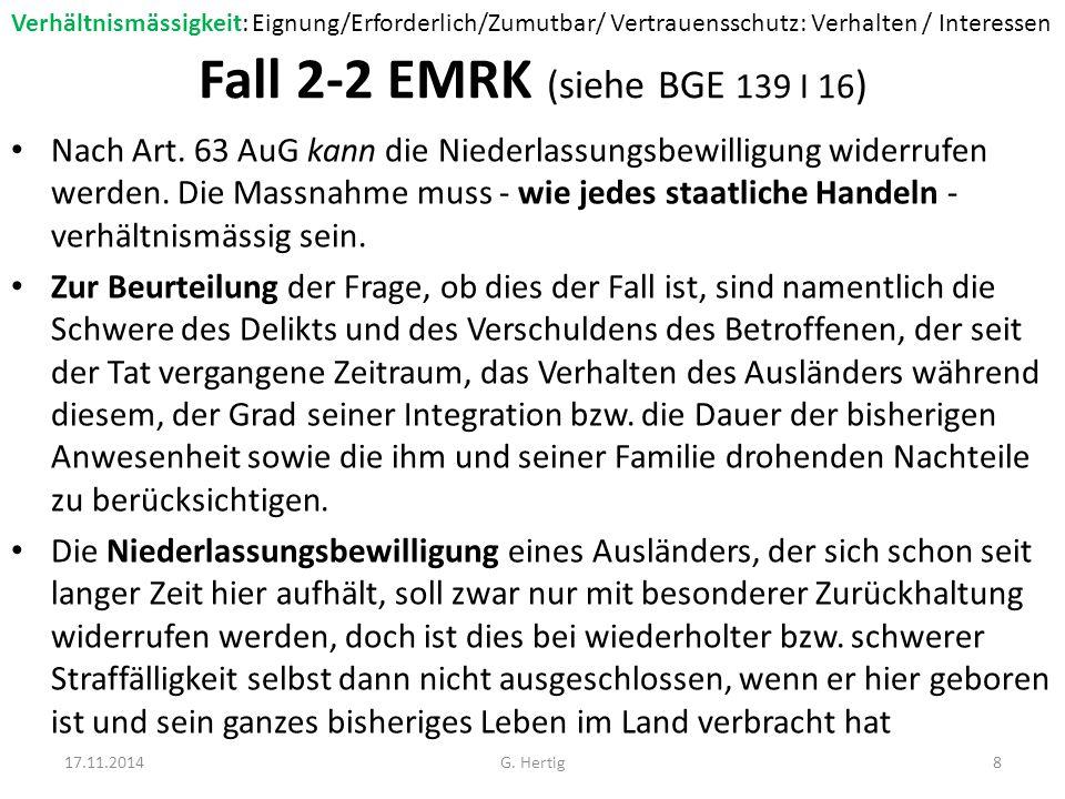 Fall 2-3 EMRK (siehe BGE 139 I 16 - 2013 ) Nach der Rechtsprechung des Europäischen Gerichtshofs für Menschenrechte (EGMR) zu Art.