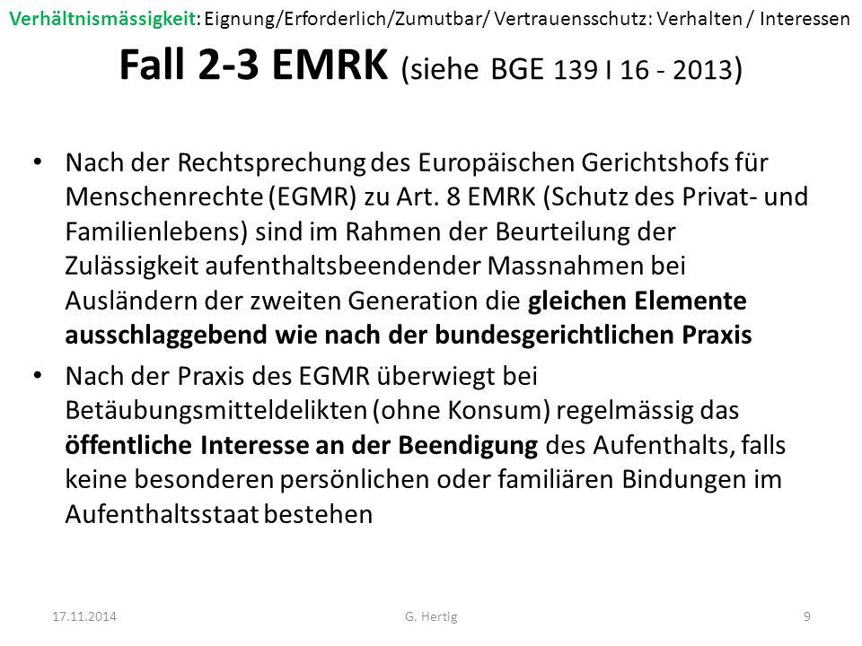 Fall 2-4 EMRK (siehe BGE 139 I 16 ) Unter Berücksichtigung der EGMR Rechtsprechung hat der vorliegende Widerruf der Niederlassungsbewilligung als unverhältnismässig zu gelten X.