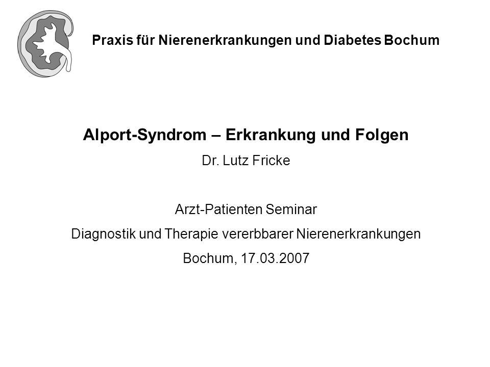 Praxis für Nierenerkrankungen und Diabetes Bochum Das Alport-Syndrom ist eine fortschreitende erbliche Nierenerkrankung, die mit Innenohrschwerhörigkeit und Augenveränderungen einhergeht.