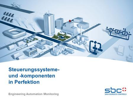 Engineering Automation Monitoring Steuerungssysteme- und -komponenten in Perfektion.