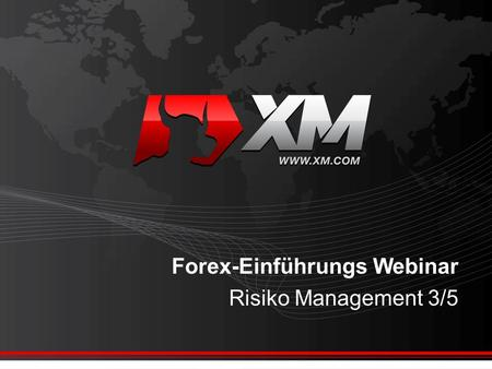 Forex-Einführungs Webinar Risiko Management 3/5. Definition von Risikomanagement Risikomanagement umfasst sämtliche Maßnahmen zur systematischen Erkennung,