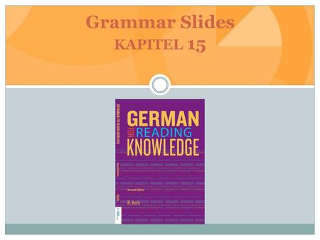 Grammar Slides KAPITEL 15. Reflexive Verbs and Pronouns.