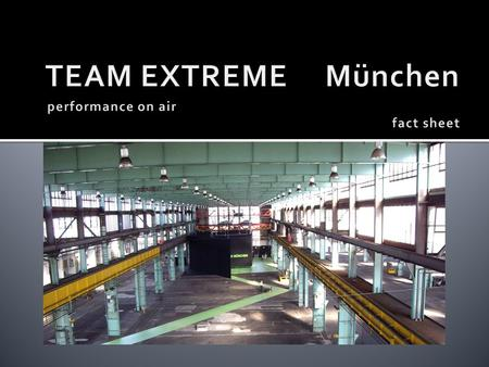 TEAM EXTREME München performance on air fact sheet.