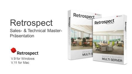 Retrospect Sales- & Technical Master- Präsentation V.9 for Windows V.11 for Mac.