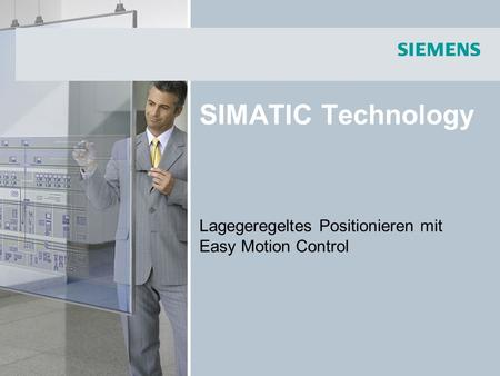 SIMATIC Technology Lagegeregeltes Positionieren mit Easy Motion Control.