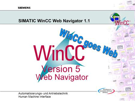 Automatisierungs - und Antriebstechnik Human Machine Interface SIMATIC WinCC Web Navigator 1.1.
