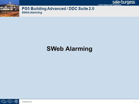1 SWeb Alarming PG5 Building Advanced / DDC Suite 2.0 SWeb Alarming SWeb Alarming.