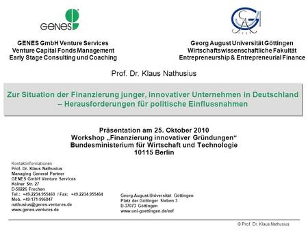 GENES GmbH Venture Services Venture Capital Fonds Management Early Stage Consulting und Coaching Georg August Universität Göttingen Wirtschaftswissenschaftliche.