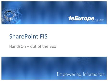 SharePoint FIS HandsOn – out of the Box.