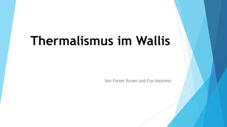 Thermalismus im Wallis
