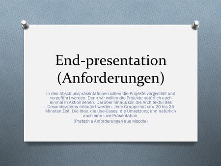 End-presentation (Anforderungen)