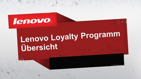 Lenovo Loyalty Programm Übersicht. 2© 2011 Lenovo Confidential. All rights reserved. Lenovo möchte Sie unterstützen und Ihren Profit durch Bonus Zahlungen.