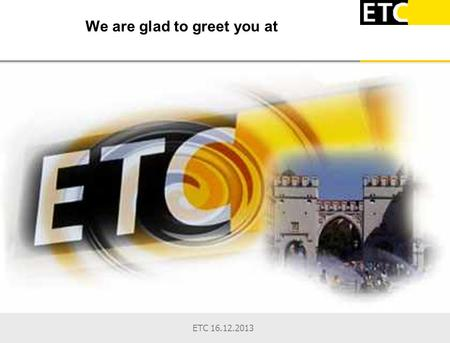 ETC 16.12.2013 We are glad to greet you at. ETC 16.12.2013 Accompany during school social enviroment Vocational preparation Vocational training Attendance.