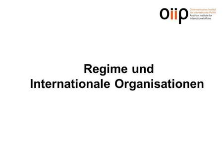 Regime und Internationale Organisationen
