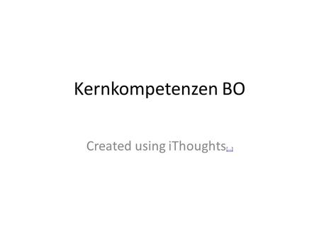 Kernkompetenzen BO Created using iThoughts [...] [...]