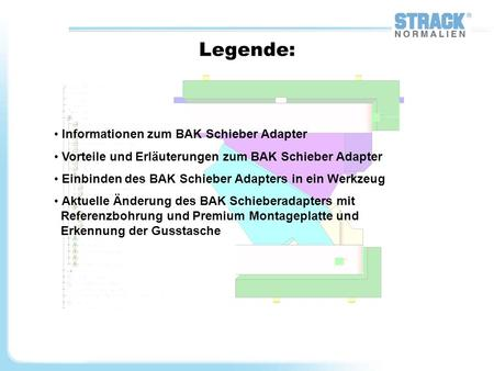 Legende: Informationen zum BAK Schieber Adapter