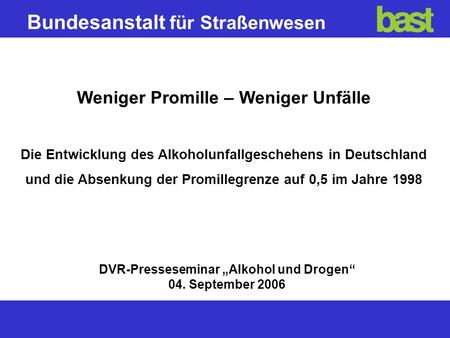 "DVR-Presseseminar ""Alkohol und Drogen"" 04. September 2006"