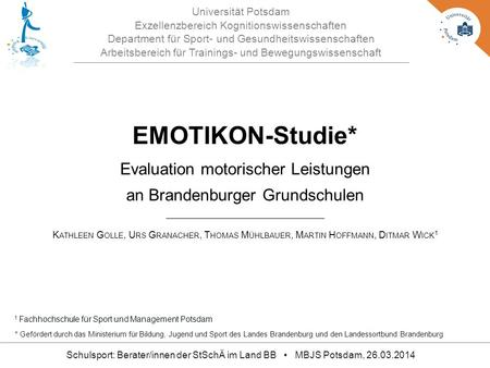 EMOTIKON-Studie* Evaluation motorischer Leistungen