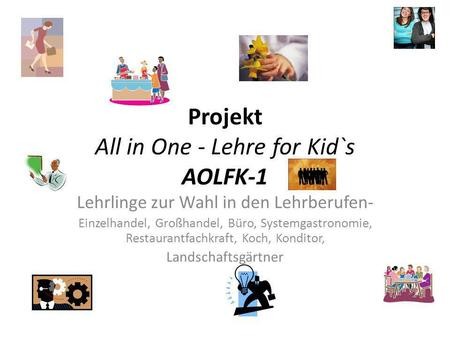 Projekt All in One - Lehre for Kid`s AOLFK-1