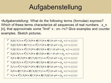Aufgabenstellung Aufgabenstellung: What do the following terms (formulae) express? Which of these terms characterize all sequences of real numbers, x_n.