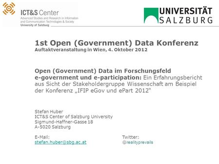 1st Open (Government) Data Konferenz Auftaktveranstaltung in Wien, 4. Oktober 2012 Open (Government) Data im Forschungsfeld e-government und e-participation: