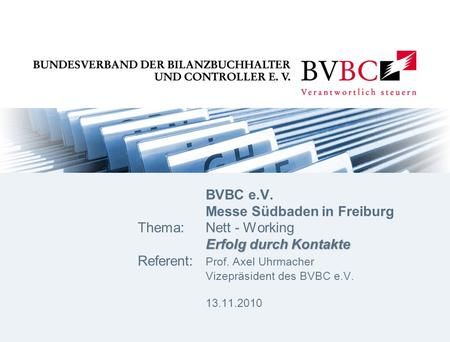 BVBC e. V. Messe Südbaden in Freiburg. Thema:. Nett - Working