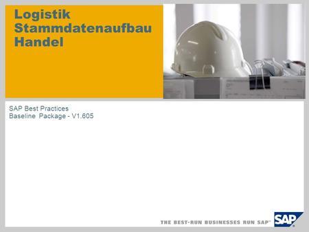 Logistik Stammdatenaufbau Handel SAP Best Practices Baseline Package - V1.605.