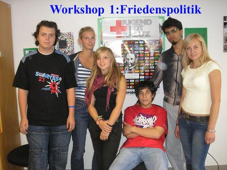 Workshop 1:Friedenspolitik
