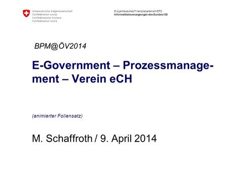 E-Government – Prozessmanage-ment – Verein eCH (animierter Foliensatz)