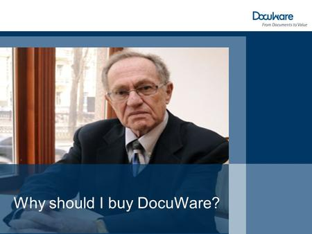 Why should I buy DocuWare?. Why? Warum? Why? Warum? Why? Warum? Why? Warum? Why? Warum?