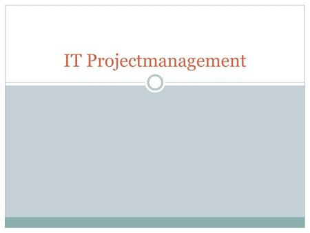 IT Projectmanagement. Agenda Project Controlling schwergewichtige Projektthemen ITIL Cobit Scrum Six Sigma Prince 2.
