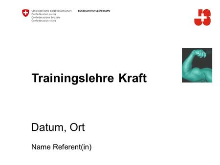 Trainingslehre Kraft Datum, Ort Name Referent(in).