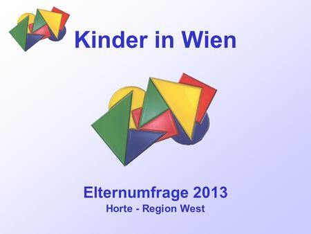 Elternumfrage 2013 Horte - Region West Kinder in Wien.
