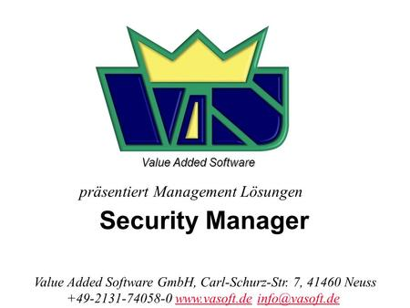Präsentiert Management Lösungen Value Added Software GmbH, Carl-Schurz-Str. 7, 41460 Neuss +49-2131-74058-0