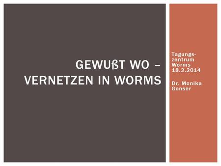 Gewußt Wo – Vernetzen in Worms