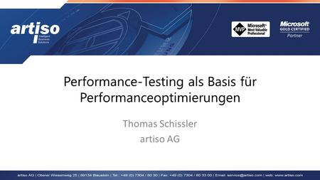 Performance-Testing als Basis für Performanceoptimierungen Thomas Schissler artiso AG.