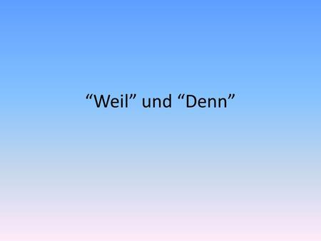 Weil und Denn. The words weil and denn have virtually the same meaning. They both mean because. They can both be used as conjunctions – to make compound.