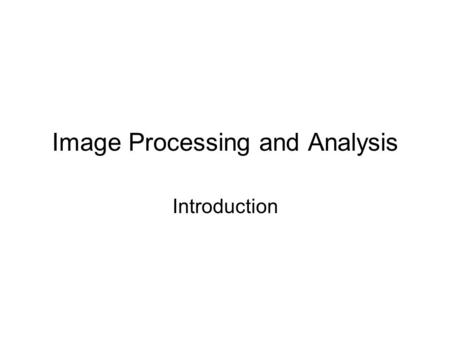 Image Processing and Analysis Introduction. How do we see things ?