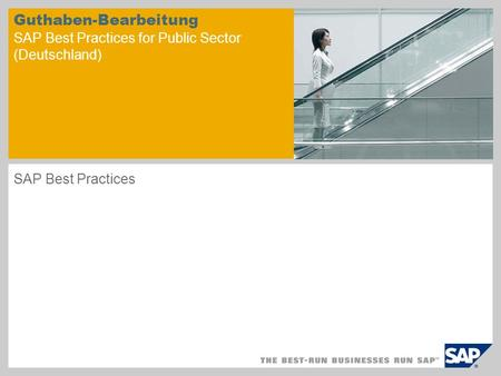 Guthaben-Bearbeitung SAP Best Practices for Public Sector (Deutschland) SAP Best Practices.