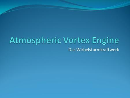 Atmospheric Vortex Engine