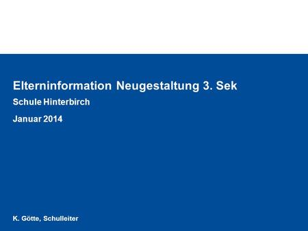 Elterninformation Neugestaltung 3. Sek
