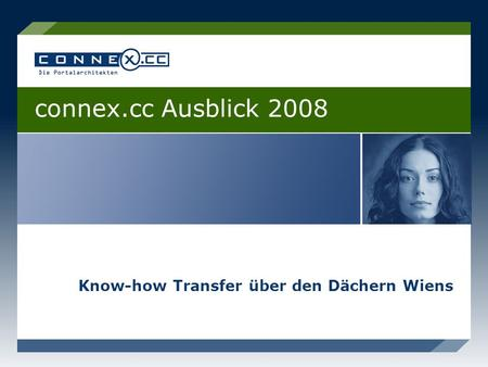Know-how Transfer über den Dächern Wiens connex.cc Ausblick 2008.