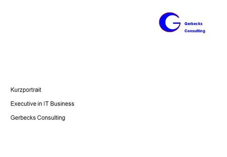 Kurzportrait Executive in IT Business Gerbecks Consulting.