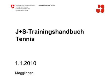 1.1.2010 Magglingen J+S-Trainingshandbuch Tennis.