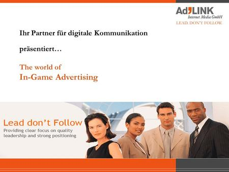 Ihr Partner für digitale Kommunikation präsentiert… The world of In-Game Advertising.